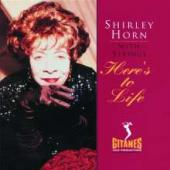 Album artwork for Shirley Horn: Here's to Life