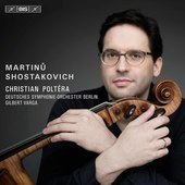 Album artwork for Martinu & Shostakovich: Cello Concertos / Poltera