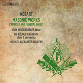 Album artwork for Mozart: Masonic Works – Cantatas & Funeral Music