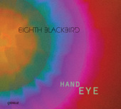 Album artwork for Hand Eye / Eighth Blackbird
