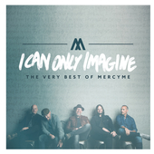 Album artwork for I CAN ONLY IMAGINE