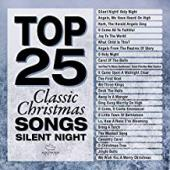 Album artwork for Top 25 Classic Christmas Silent Night