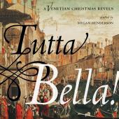 Album artwork for Tutta Bella!: A Venetian Christmas Revels