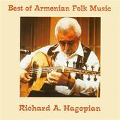 Album artwork for Richard A. Hagopian: Best of Armenian Folk Music