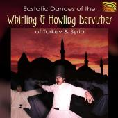 Album artwork for Ecstatic Dances of the Whirling & Howlng Dervishes