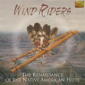 Album artwork for Wind Riders: The Renaissance of the Native America