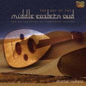 Album artwork for THE ART OF THE MIDDLE EASTERN OUD