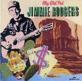 Album artwork for Jimmie Rodgers:  My Old Pal (1927-1936)