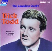 Album artwork for Dick Todd : CANADIAN CROSBY, THE