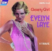 Album artwork for Evelyn Laye:  Gaiety Girl - A Tribute (1929-1945)