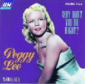 Album artwork for PEGGY LEE - WHY DON'T YOU DO RIGHT ?