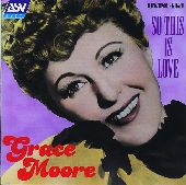 Album artwork for Grace Moore:  So This Is Love (1925-1945)