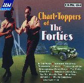 Album artwork for CHART TOPPERS OF THE FORTIES