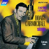 Album artwork for HOAGY CARMICHAEL SINGS  SOMETIMES I WONDER...