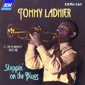 Album artwork for Tommy Ladnier:  Steppin' On The Blues (1923-1939)