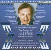 Album artwork for The Songs Of Jule Styne: Centenary Issue, 25 origi