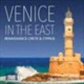 Album artwork for Venice in the East: Renaissance Crete and Cyprus