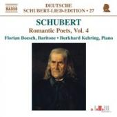 Album artwork for Schubert: Romantic Poets, Vol. 4 (Boesch, Kehring)