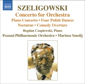 Album artwork for SZELIGOWSKI: CONCERTO FOR ORCHESTRA