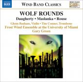 Album artwork for Daugherty / Maslanka / Rouse: Wolf Rounds