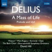 Album artwork for Delius: A Mass of Life, Prelude and Idyll