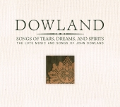 Album artwork for DOWLAND : SONGS OF TEARS, DREAMS, AND SPIRITS