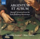 Album artwork for Argentum et Aurum / Music from Habsburg Renaissanc