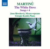 Album artwork for Martinu: Songs, Vol. 4 – The White Dove
