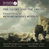 Album artwork for Glory and the Dream: Choral Music by R. R. Bennett
