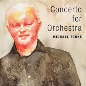Album artwork for Michael Torke: Concerto for Orchestra