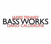 Album artwork for James Tenney: Bass Works