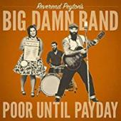 Album artwork for Reverand Peyton's Big Damn Band - Poor Until Payda
