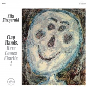 Album artwork for Ella Fitzgerald: Clap Hands, Here Comes Charlie