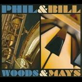Album artwork for Phil Woods, Bill Mays: Phil & Bill, Woods & Mays