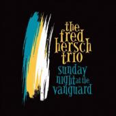 Album artwork for The Fred Hersch Trio Sunday Night at the Vanguard