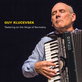 Album artwork for Guy Klucevsek: Teetering on the Verge of Normalcy