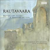 Album artwork for Rautavaara: Before the Icons - A Tapestry of Life
