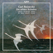 Album artwork for Reinecke: Die wilden Schwäne, Op. 164