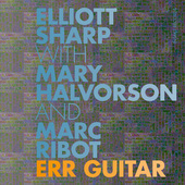 Album artwork for ERR Guitar (with Mary Halvorson & Marc Ribot)
