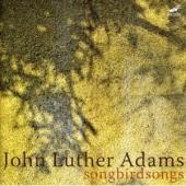 Album artwork for John Luther Adams: Songbirdsongs