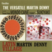 Album artwork for Latin Village, The Versatile Martin Denny. Martin