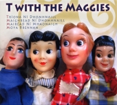Album artwork for T with the Maggies