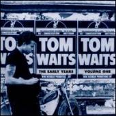 Album artwork for Tom Waits: The Early Years Volume 1