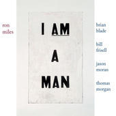 Album artwork for I Am a Man / Ron Miles, Brian Blade, Bill Frisell