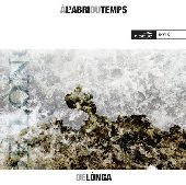Album artwork for A L'ABRI DU TEMPS - DELONGA