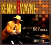 Album artwork for Kenny Wayne: An Old Rock on a Roll