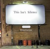 Album artwork for CURRENT: THIS ISN'T SILENCE