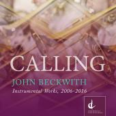 Album artwork for Beckwith: Calling – Instrumental Works, 2006-201