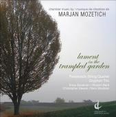 Album artwork for Mozetich: Lament in the Trampled Garden