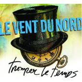 Album artwork for Le Vent du Nord: Tromper le temps
